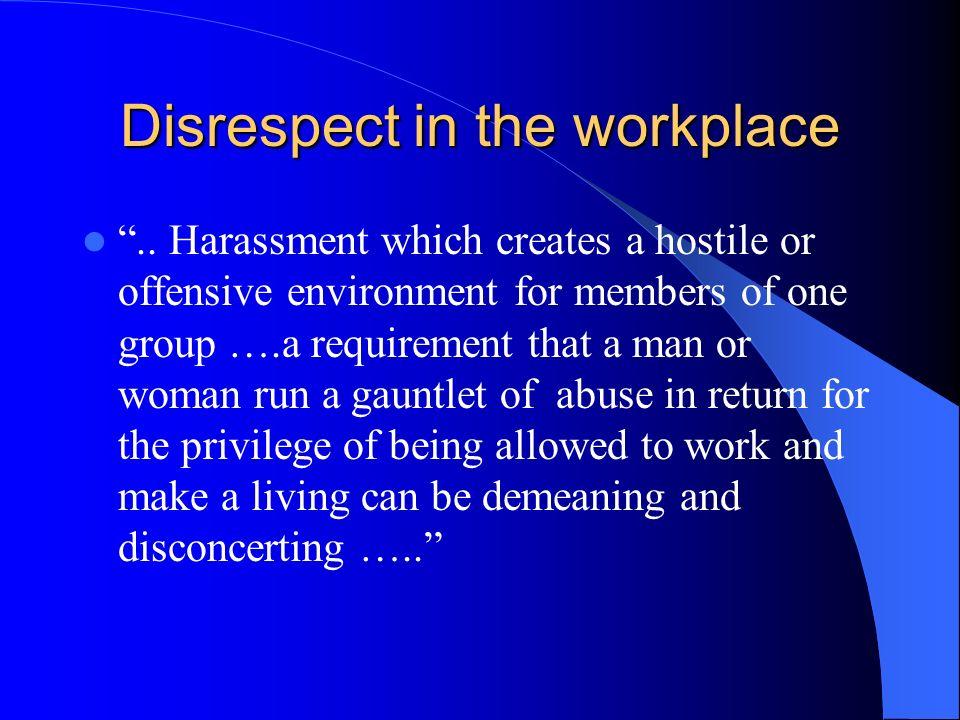 Disrespect in the workplace..