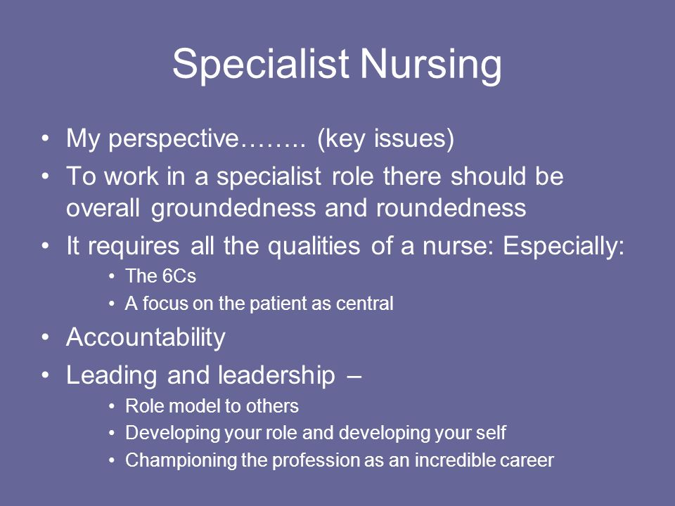 Specialist Nursing My perspective……..