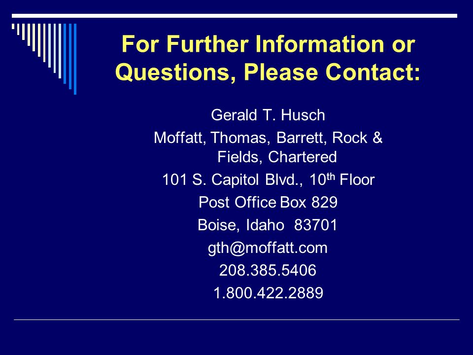 For Further Information or Questions, Please Contact: Gerald T.
