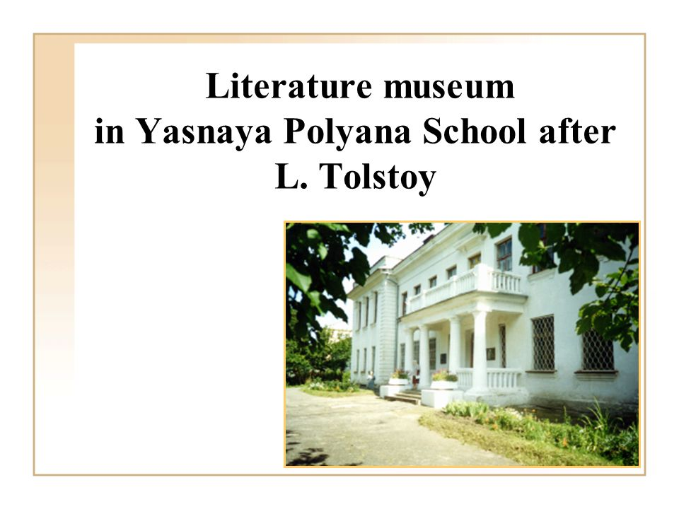 Literature museum in Yasnaya Polyana School after L. Tolstoy