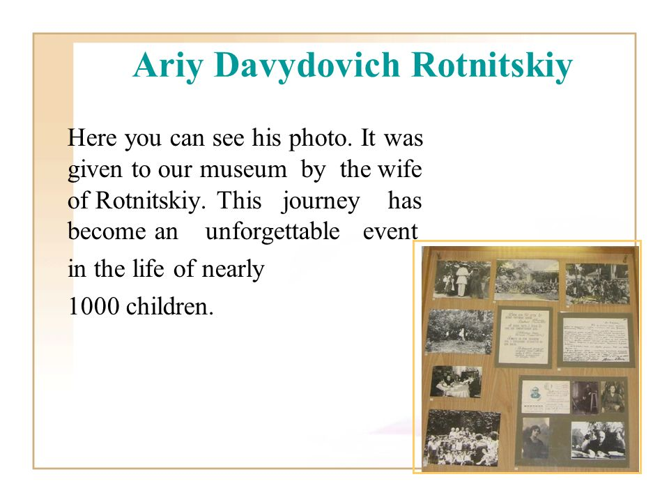 Here you can see his photo. It was given to our museum by the wife of Rotnitskiy.