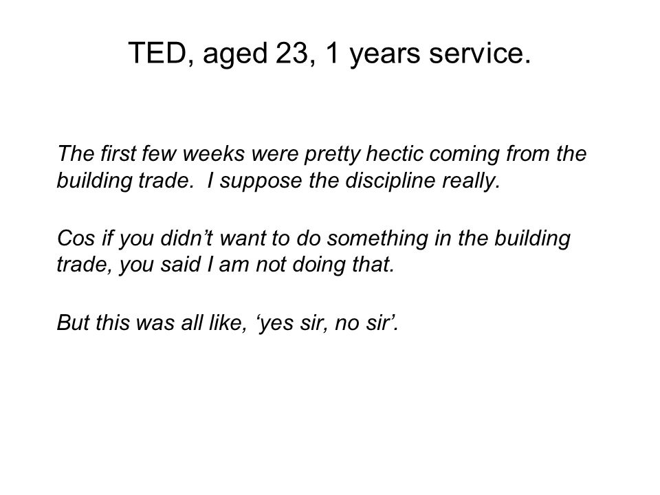 TED, aged 23, 1 years service.