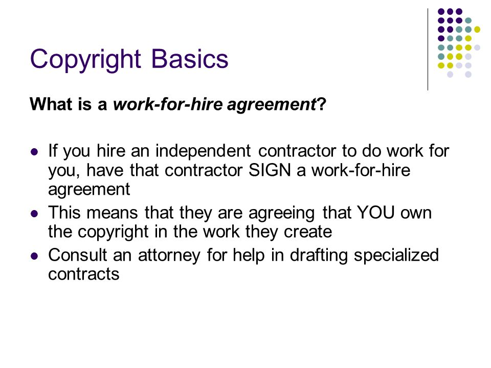 Copyright Basics What is a work-for-hire agreement.