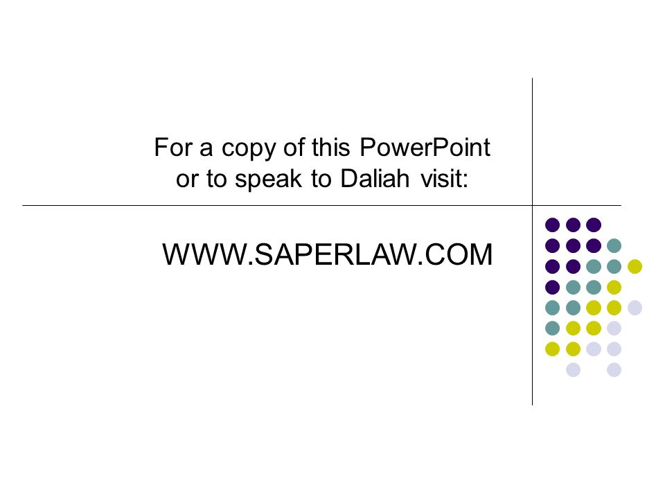 For a copy of this PowerPoint or to speak to Daliah visit: