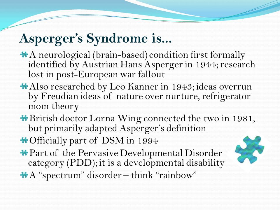 Aspergers Syndrome is...