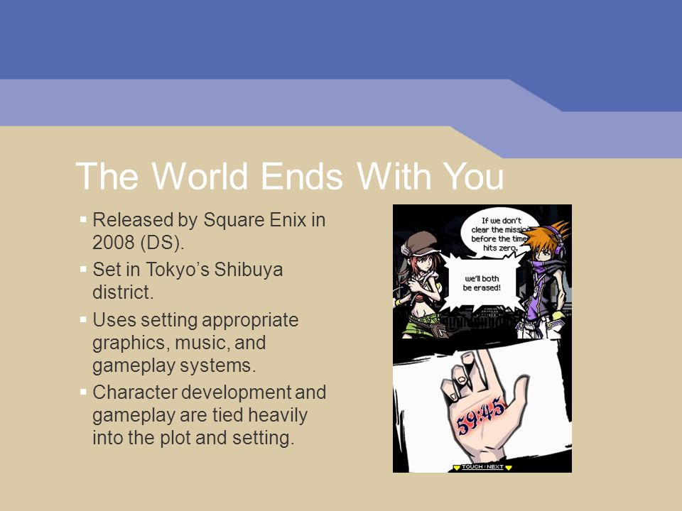 The World Ends With You Released by Square Enix in 2008 (DS).
