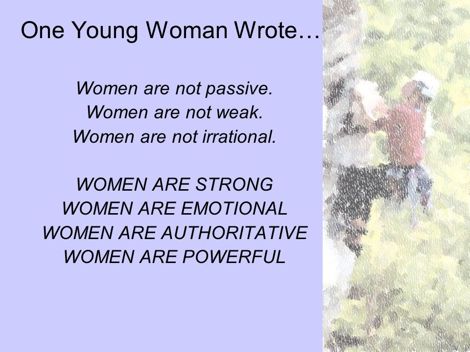 One Young Woman Wrote…. Women are not passive. Women are not weak.