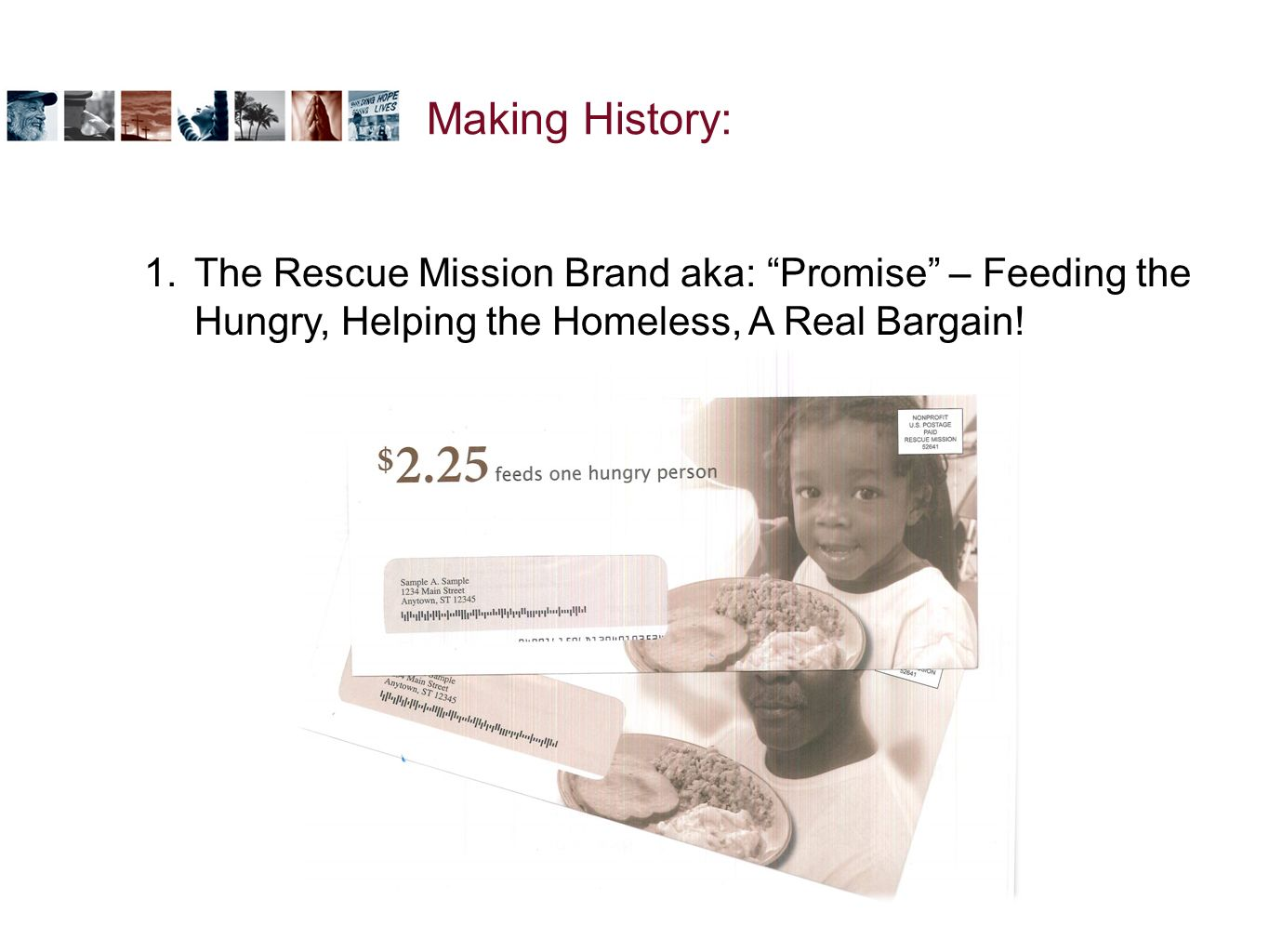 1.The Rescue Mission Brand aka: Promise – Feeding the Hungry, Helping the Homeless, A Real Bargain.