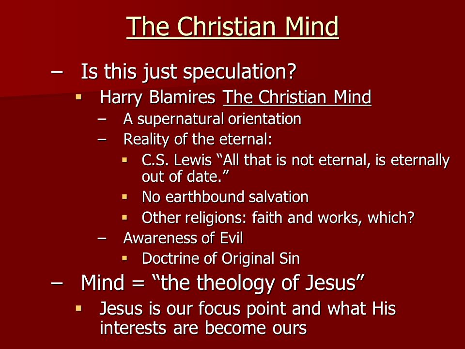 The Christian Mind –Is this just speculation.
