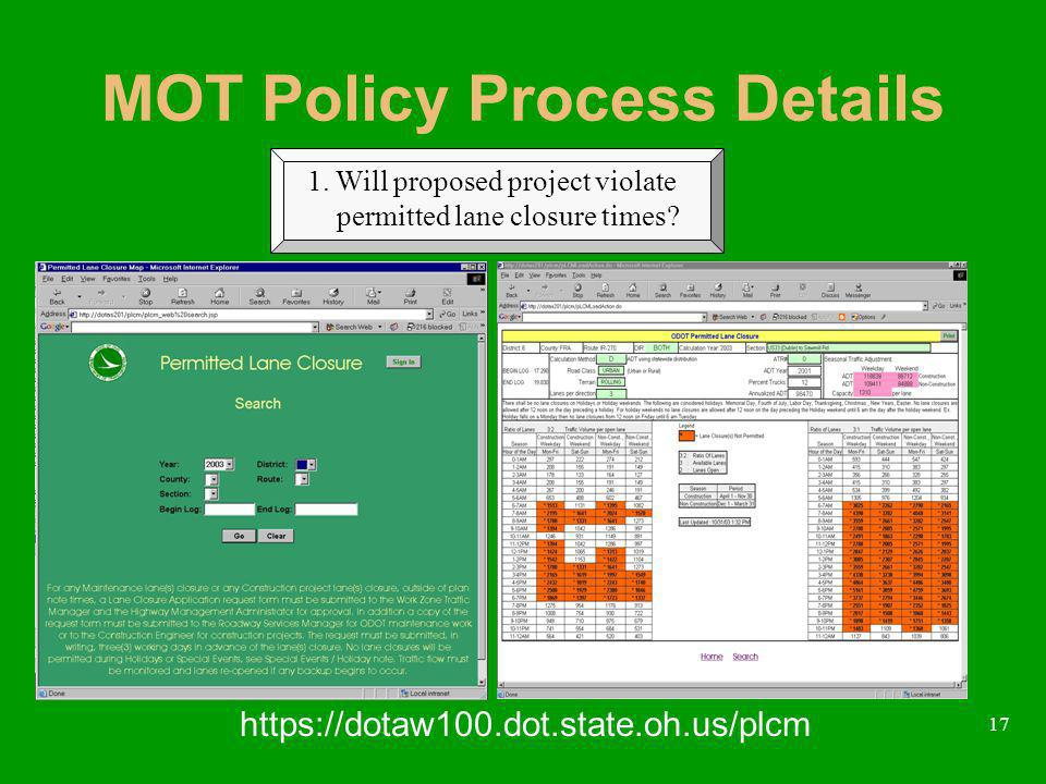 17 MOT Policy Process Details 1. Will proposed project violate permitted lane closure times.