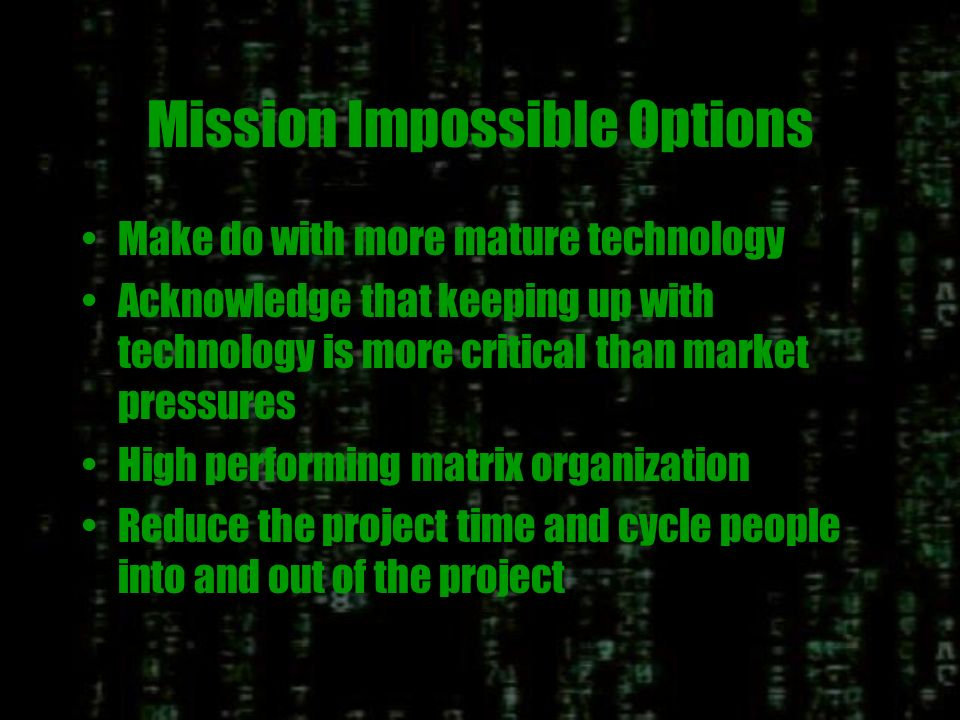Market and Technology Change dM/dt and dT/dt dT/dt dM/dt Project Either Mission Impossibl e Mission Impossibl e Functional