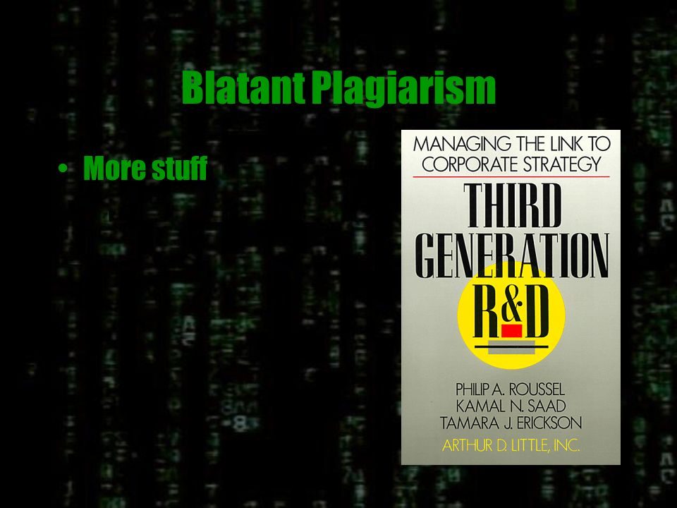 Blatant Plagiarism MIT Sloan School Managing Technical Professionals and Organizations –Ralph Katz, Tom Allen