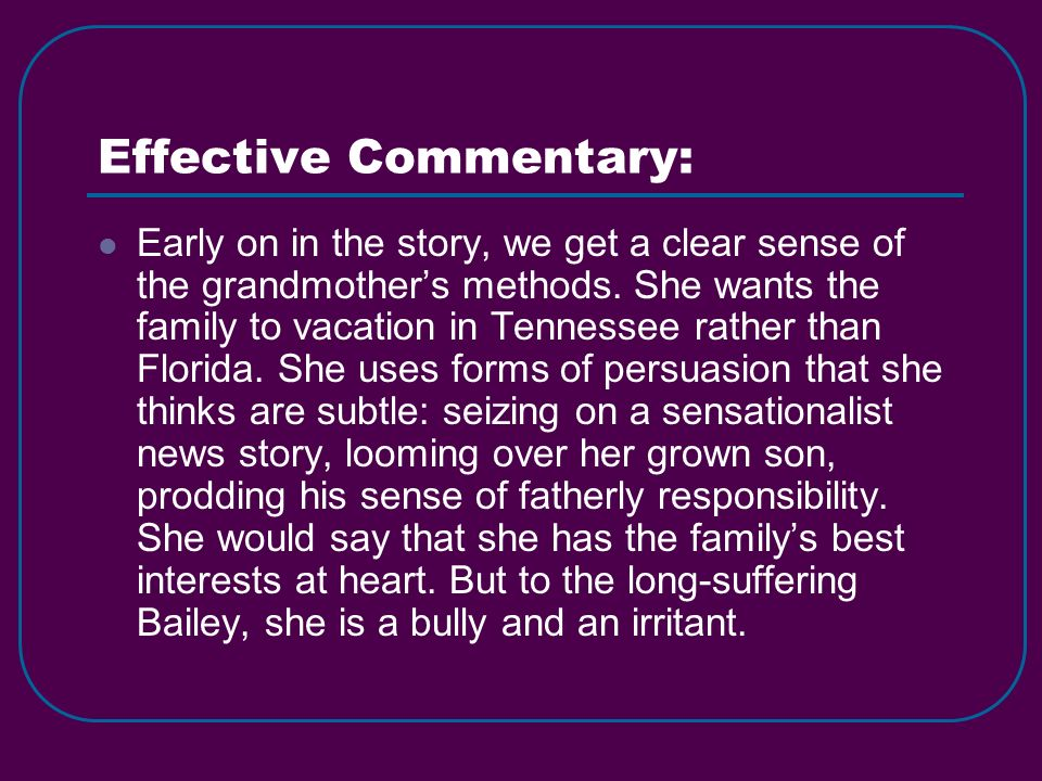 Effective Commentary: Early on in the story, we get a clear sense of the grandmothers methods.