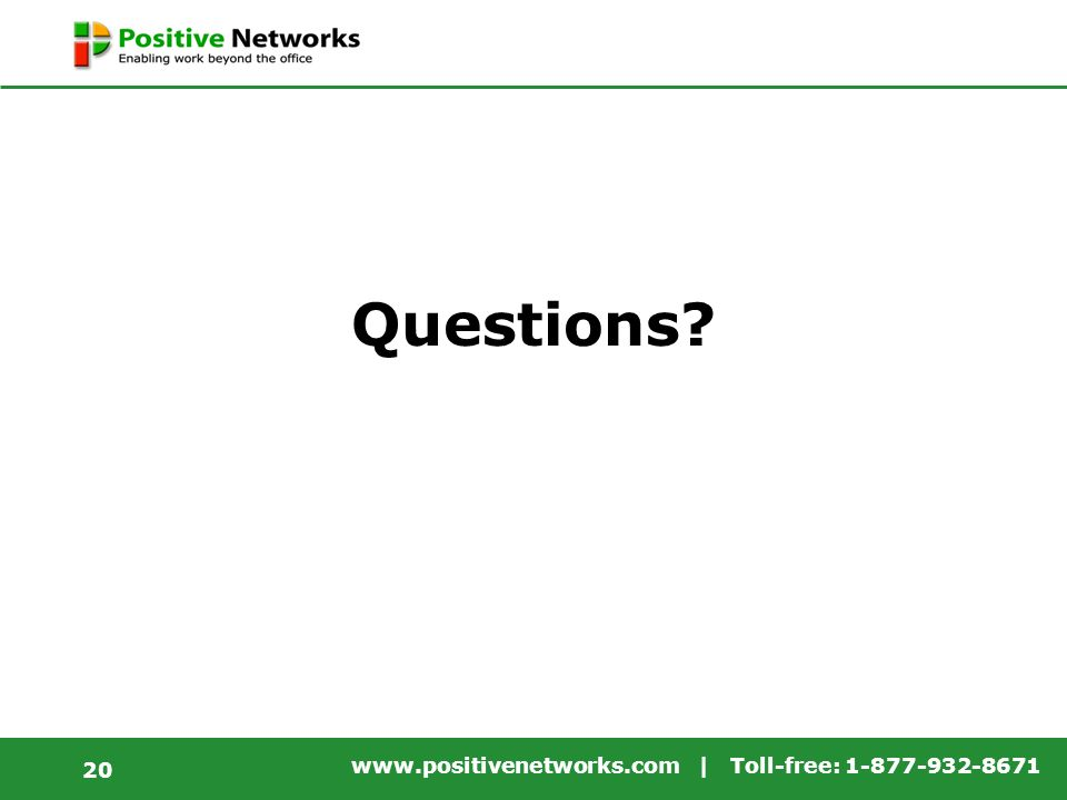 www.positivenetworks.com | Toll-free: 1-877-932-8671 20 Questions