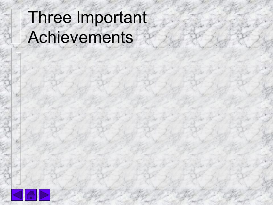 Three Important Achievements