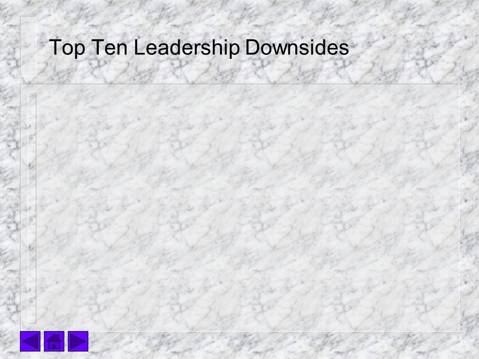 Top Ten Leadership Downsides