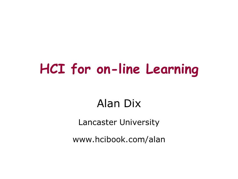 HCI for on-line Learning Alan Dix Lancaster University
