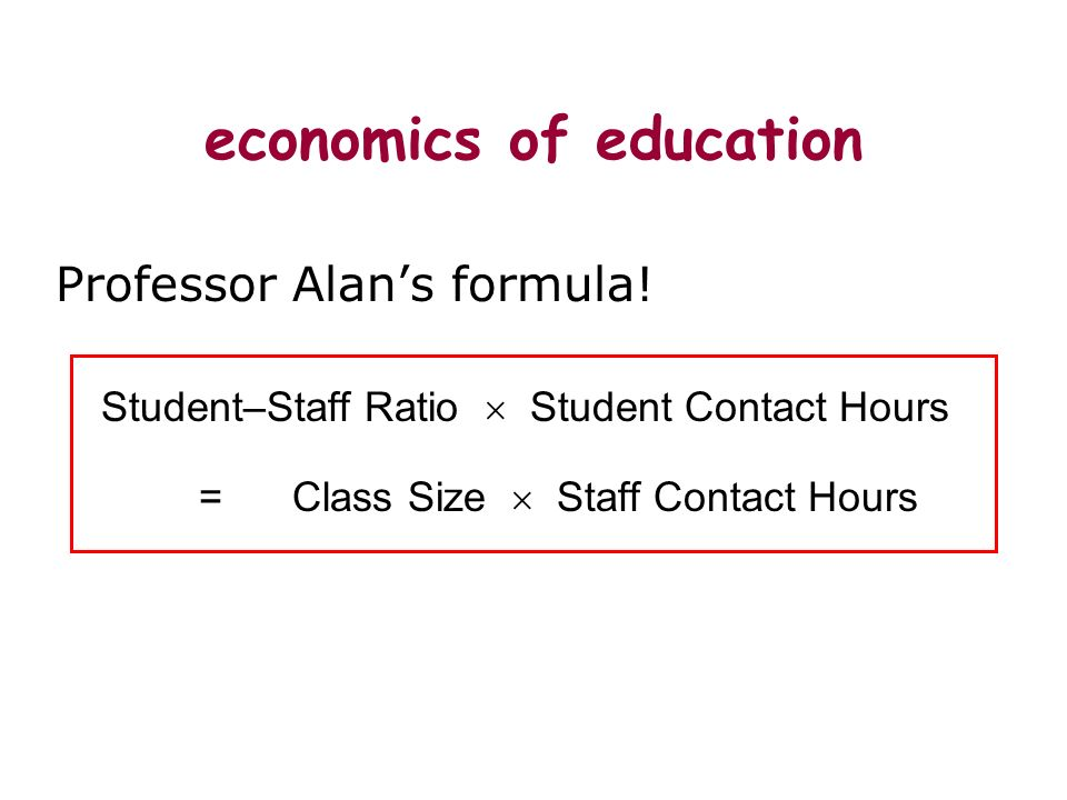 economics of education Professor Alans formula.