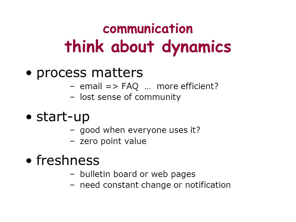 communication think about dynamics process matters –  => FAQ … more efficient.