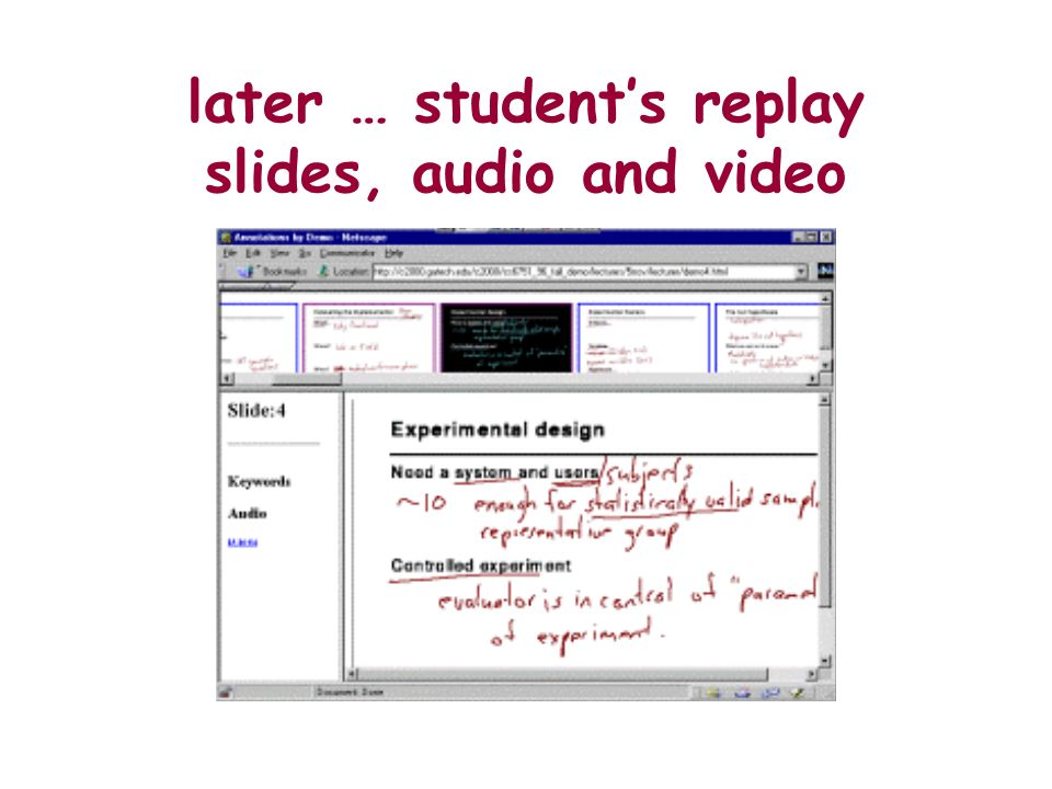 later … students replay slides, audio and video