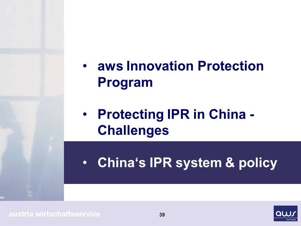austria wirtschaftsservice 39 aws Innovation Protection Program Protecting IPR in China - Challenges Chinas IPR system & policy