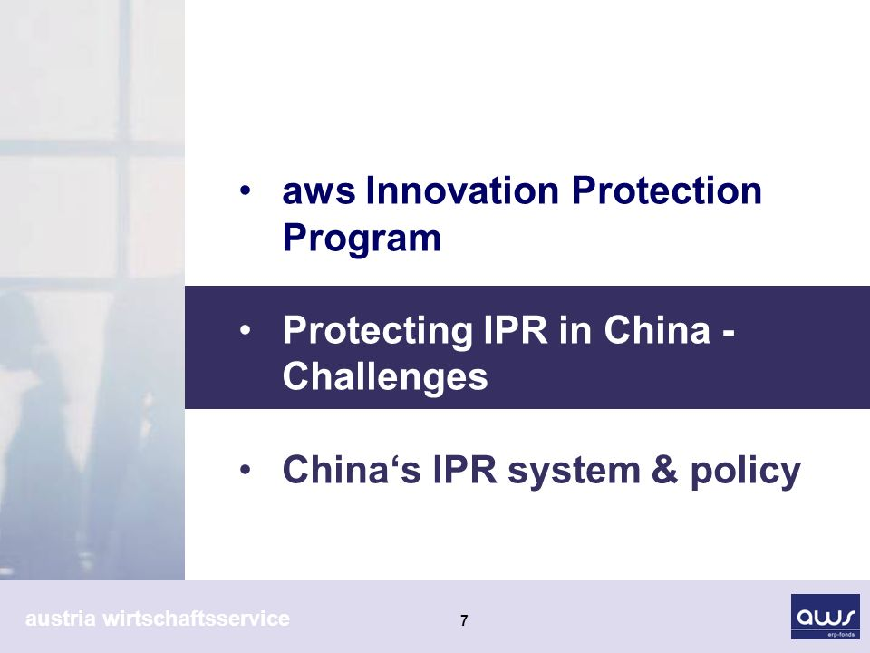 austria wirtschaftsservice 7 aws Innovation Protection Program Protecting IPR in China - Challenges Chinas IPR system & policy