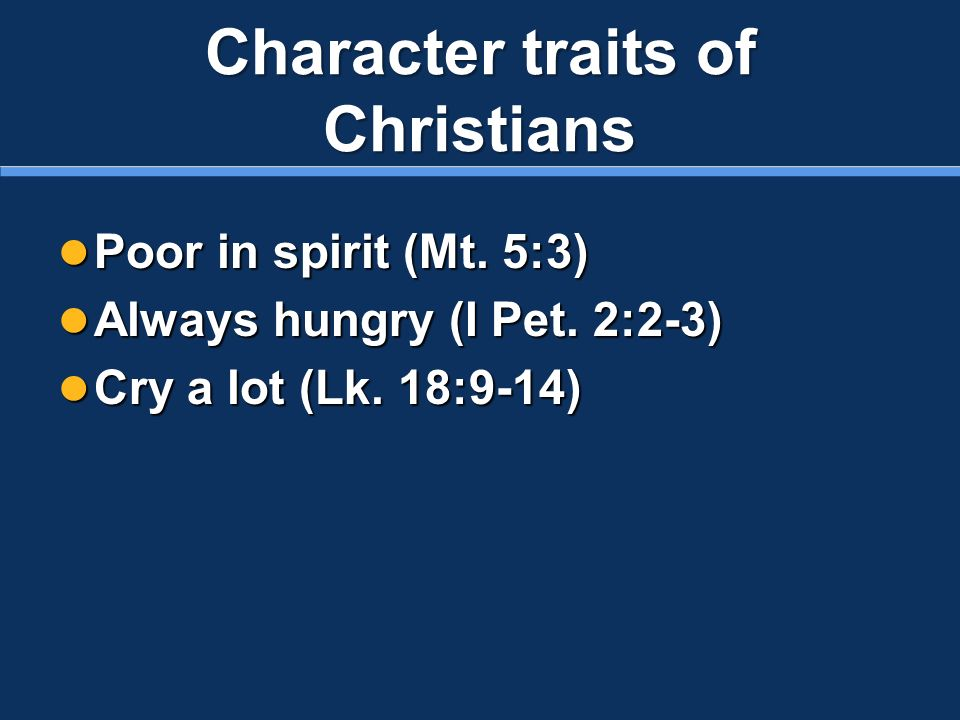 Character traits of Christians Poor in spirit (Mt.