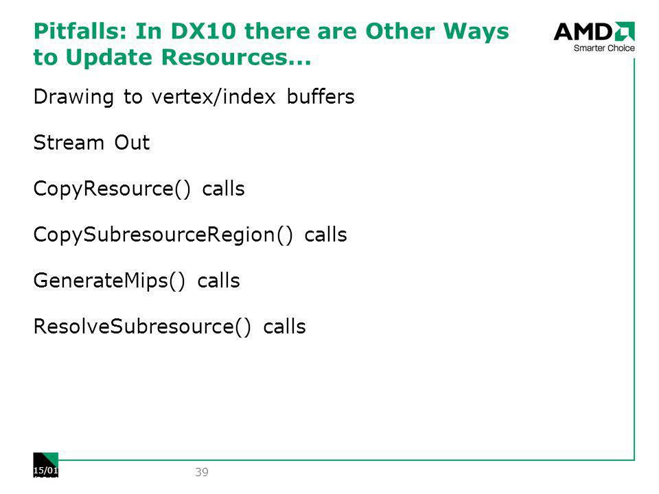 Pitfalls: In DX10 there are Other Ways to Update Resources...