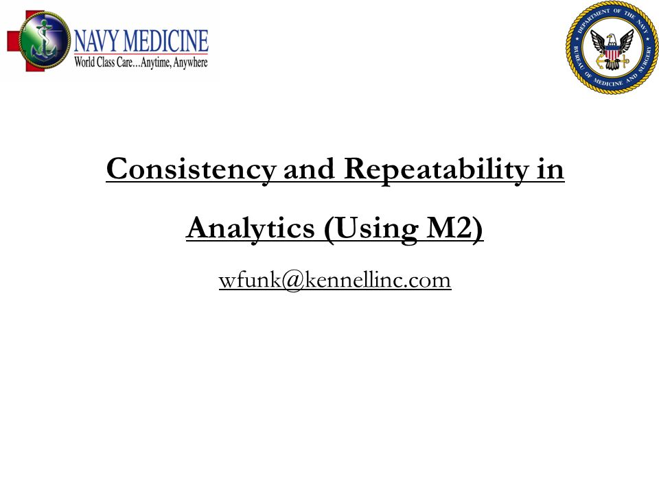 Consistency and Repeatability in Analytics (Using M2)