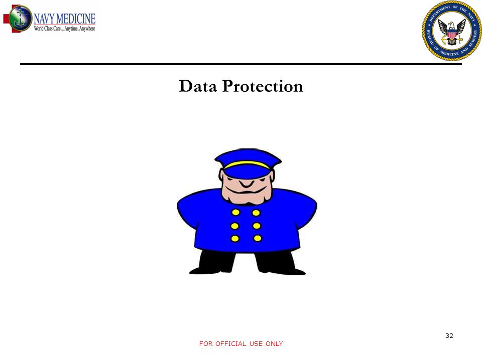 Data Protection 32 FOR OFFICIAL USE ONLY