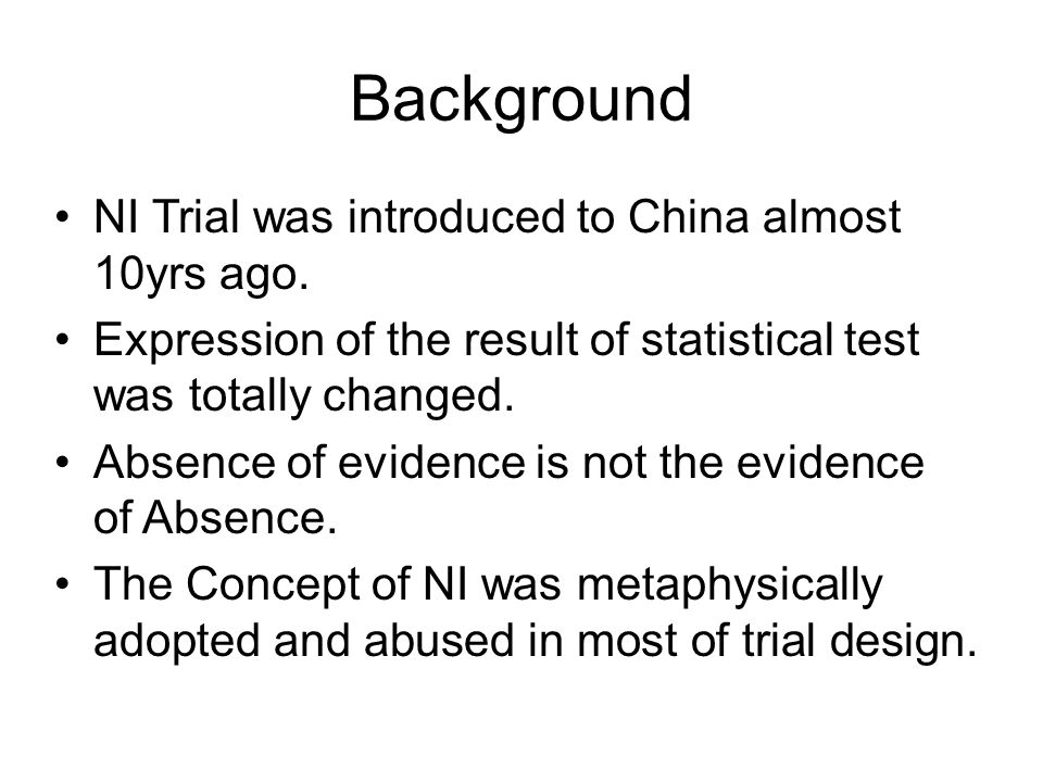 Background NI Trial was introduced to China almost 10yrs ago.