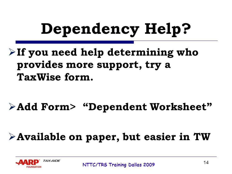 14 NTTC/TRS Training Dallas 2009 Dependency Help.