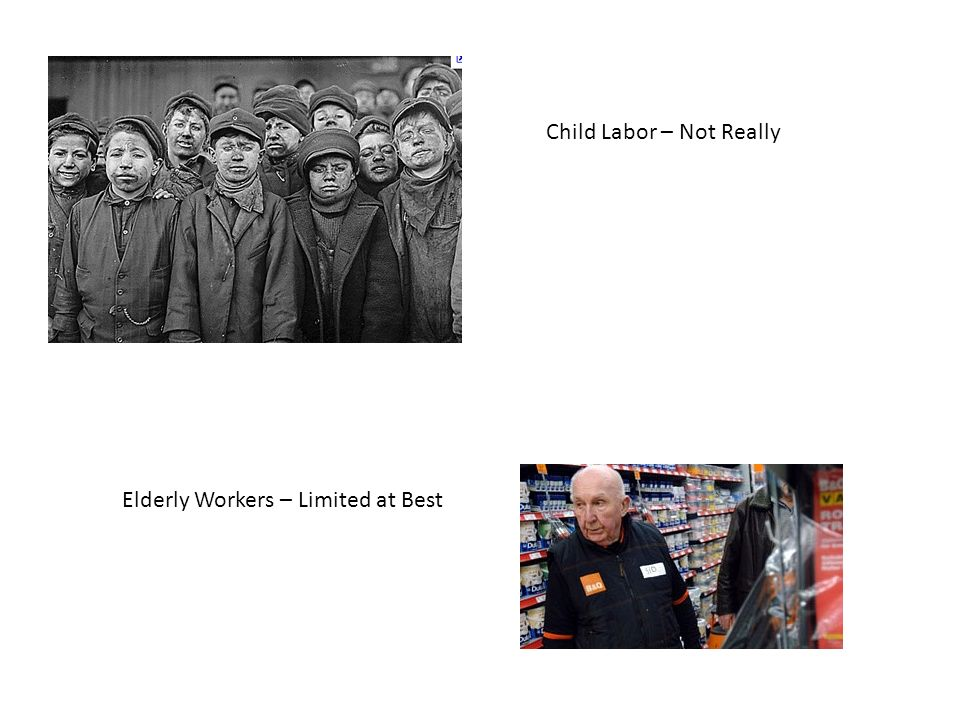 Child Labor – Not Really Elderly Workers – Limited at Best