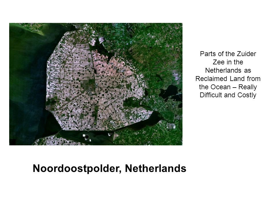 Parts of the Zuider Zee in the Netherlands as Reclaimed Land from the Ocean – Really Difficult and Costly Noordoostpolder, Netherlands