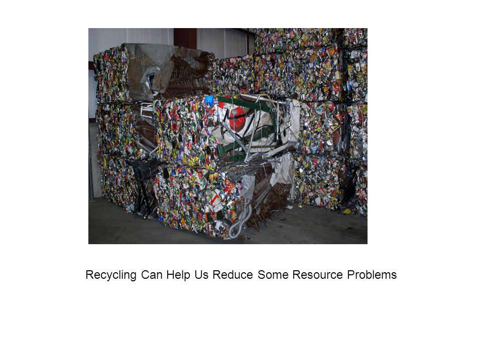 Recycling Can Help Us Reduce Some Resource Problems