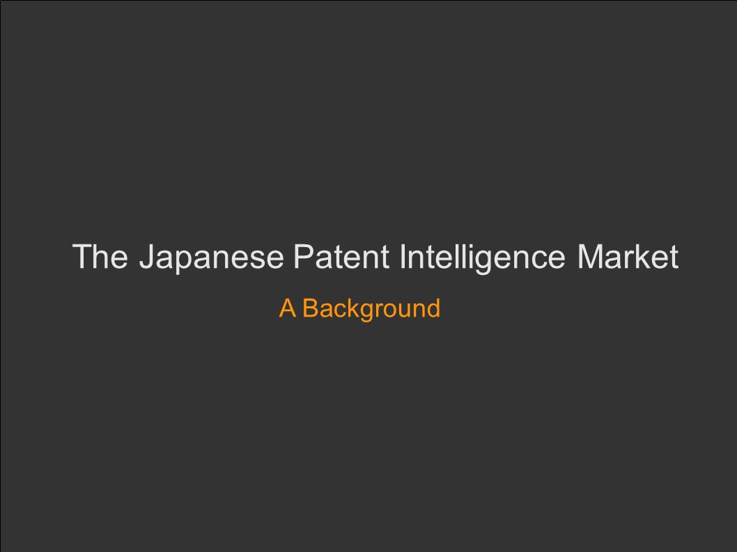 The Japanese Patent Intelligence Market A Background