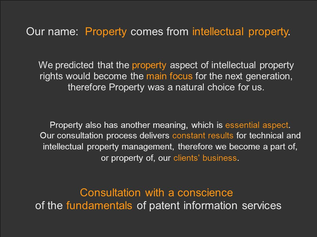 Our name: Property comes from intellectual property.