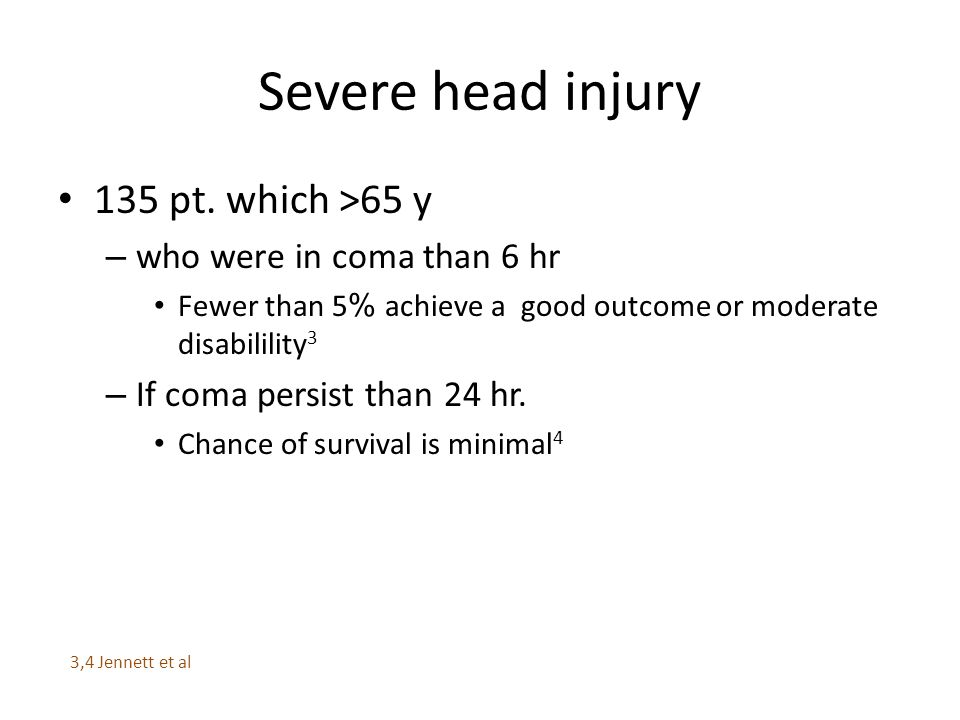 Severe head injury 135 pt.
