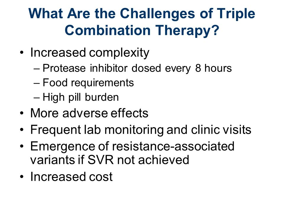 What Are the Challenges of Triple Combination Therapy.