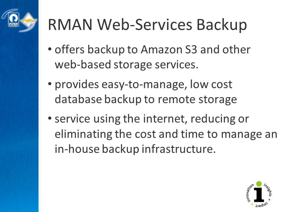 RMAN Web-Services Backup offers backup to Amazon S3 and other web-based storage services.