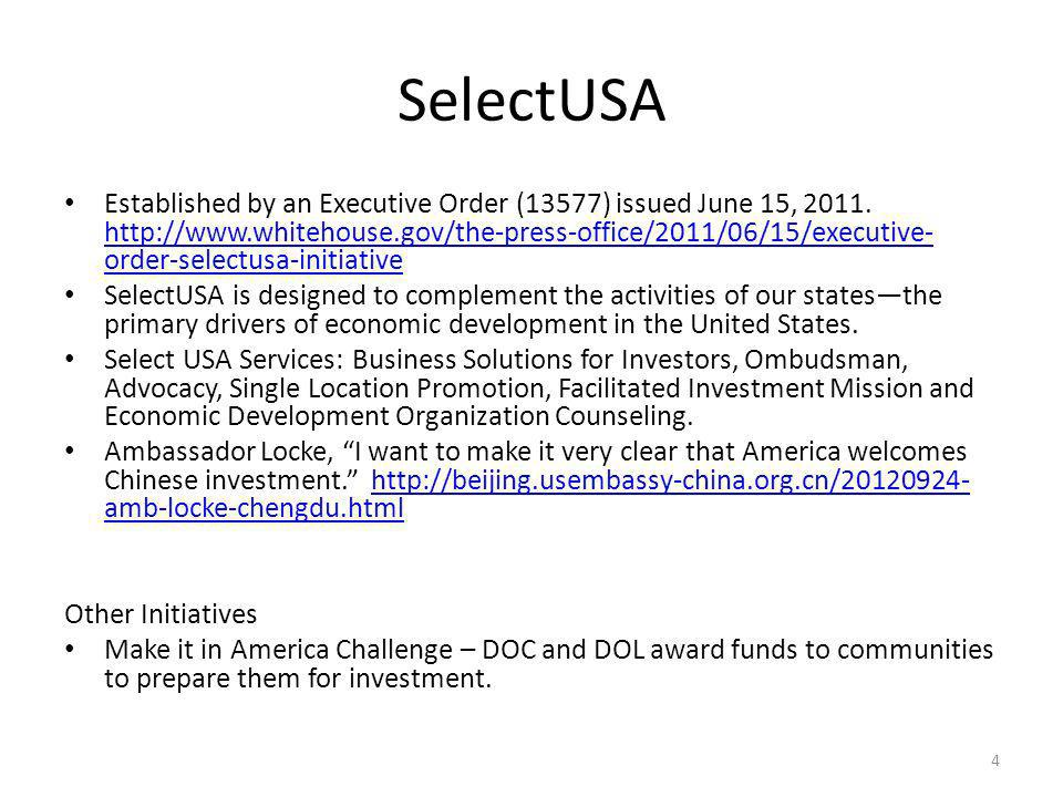 SelectUSA Established by an Executive Order (13577) issued June 15, 2011.