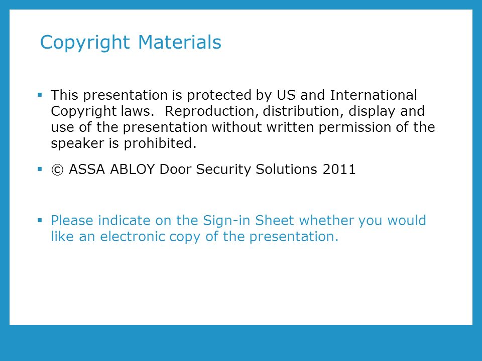 Copyright Materials This presentation is protected by US and International Copyright laws.