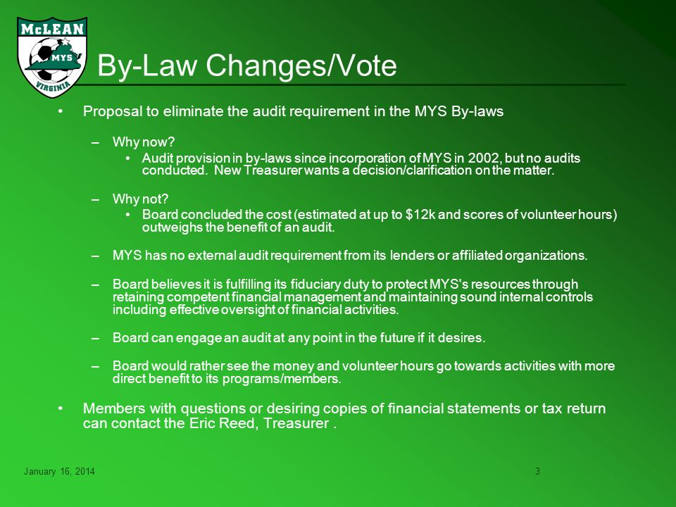 January 16, 20143 By-Law Changes/Vote Proposal to eliminate the audit requirement in the MYS By-laws –Why now.