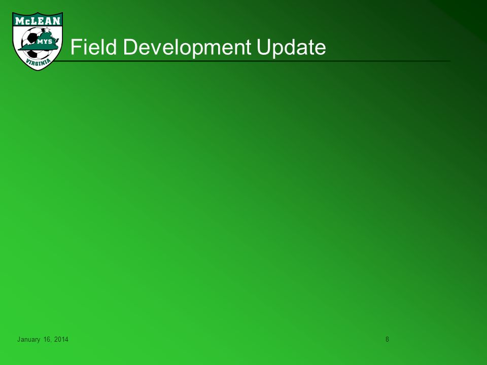 January 16, 20148 Field Development Update