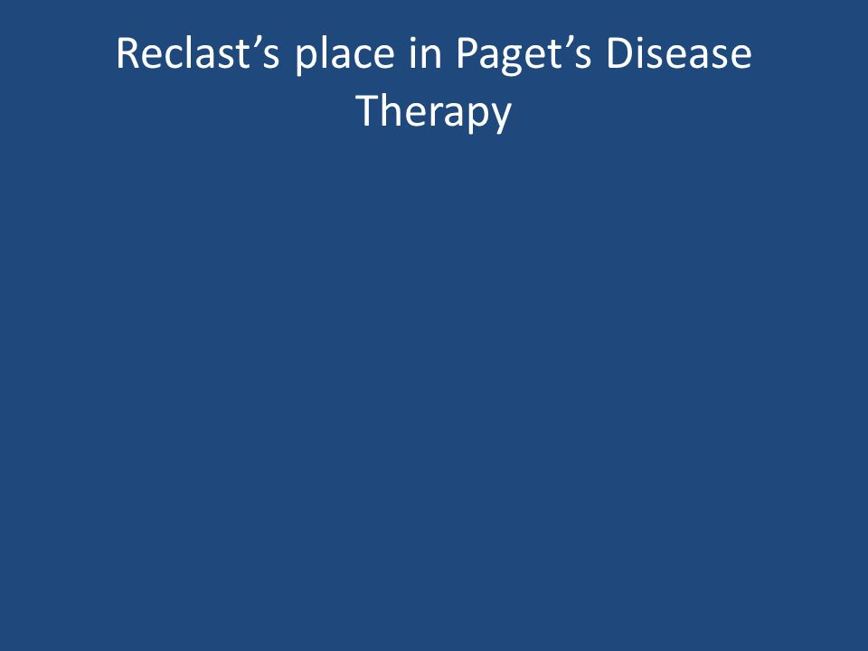 Reclasts place in Pagets Disease Therapy