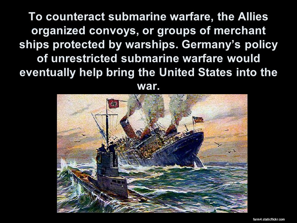 To counteract submarine warfare, the Allies organized convoys, or groups of merchant ships protected by warships.