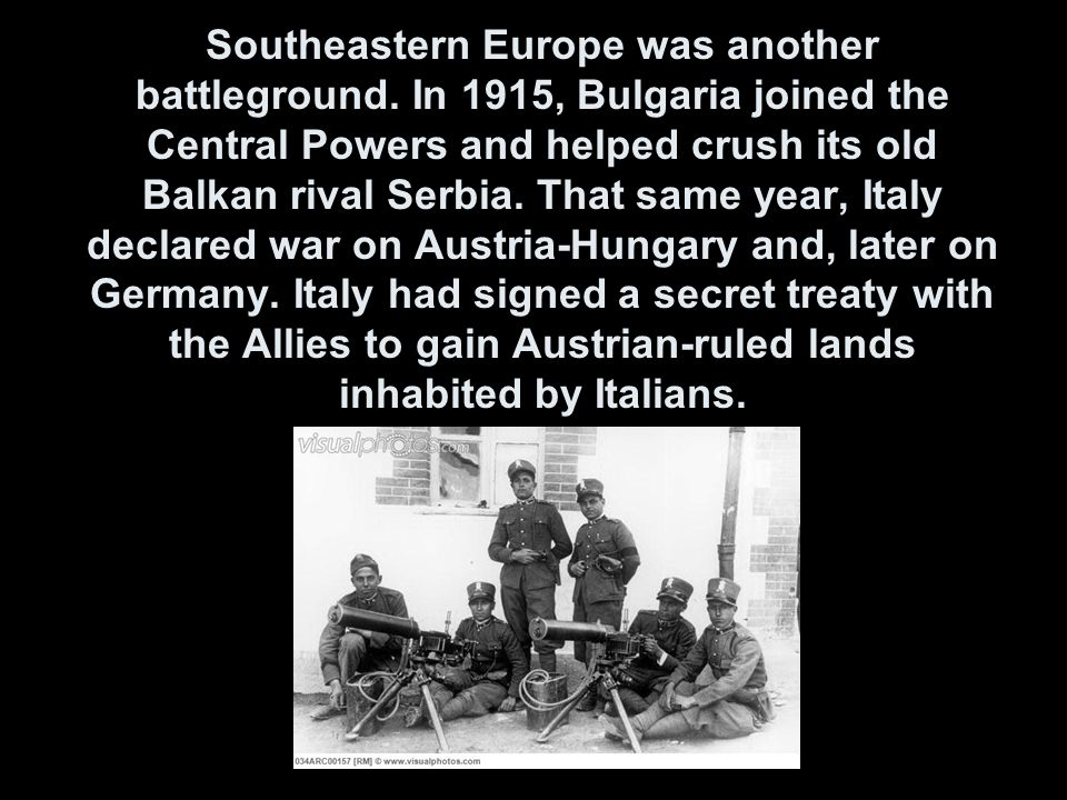 Southeastern Europe was another battleground.