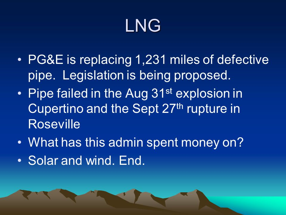 LNG PG&E is replacing 1,231 miles of defective pipe.