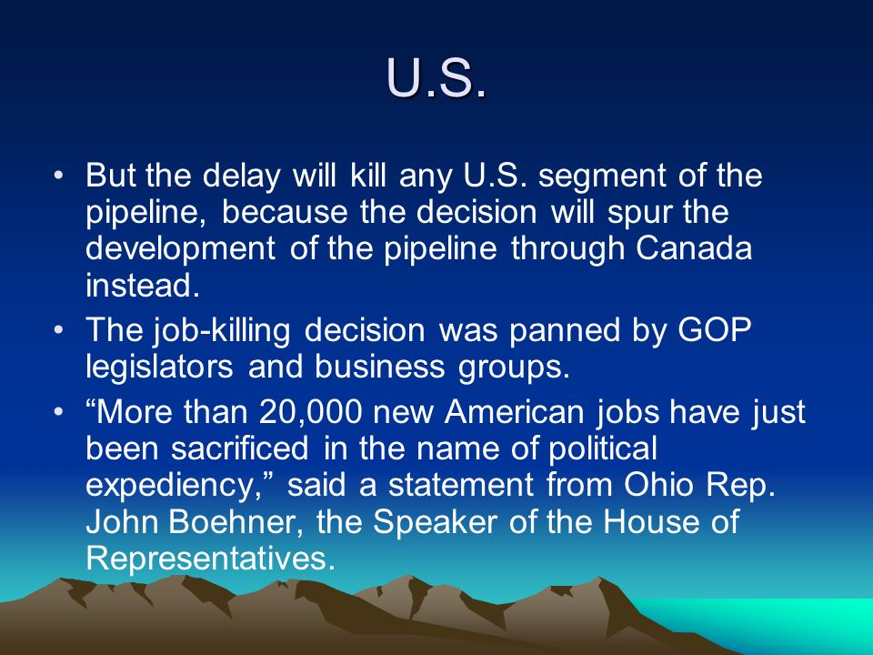 U.S. But the delay will kill any U.S.