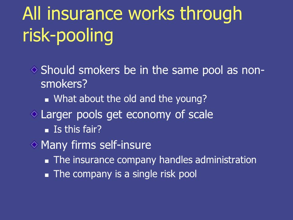 All insurance works through risk-pooling Should smokers be in the same pool as non- smokers.